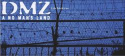 DMZ A NO MAN'S LAND (やさしい予感 2010/8/11~8/30)