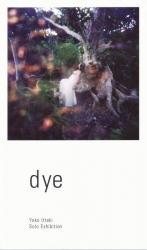 一適庸子 個展 「dye」 (表参道画廊 2010/10/11~10/16)