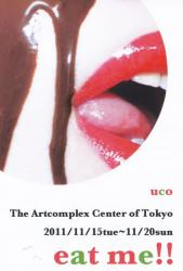 uco ear me!! (The artcomplex center of tokyo 2011/11/15-11/20)