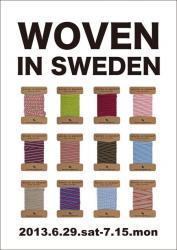 WOVEN IN SWEDEN/テキスタイルデザイン展(コニーズアイ 2013/6/29-7/15)