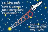 2012/7/7-7/27 LaunchPadcafe