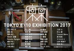 Tokyo8x10 Exhibition 2017