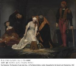 Paul Delaroche, The Execution of Lady Jane Grey,  ©The National Gallery, London. Bequeathed by the Second Lord Cheylesmore, 1902