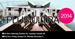 THE ART FAIR +PLUS-ULTRA 2014 オクトーバーサイド