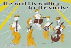 The world is waiting for the sunrise展