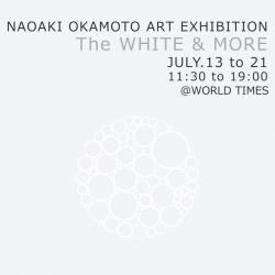 Naoaki Okamoto ART Exhibition 【 The white & more】